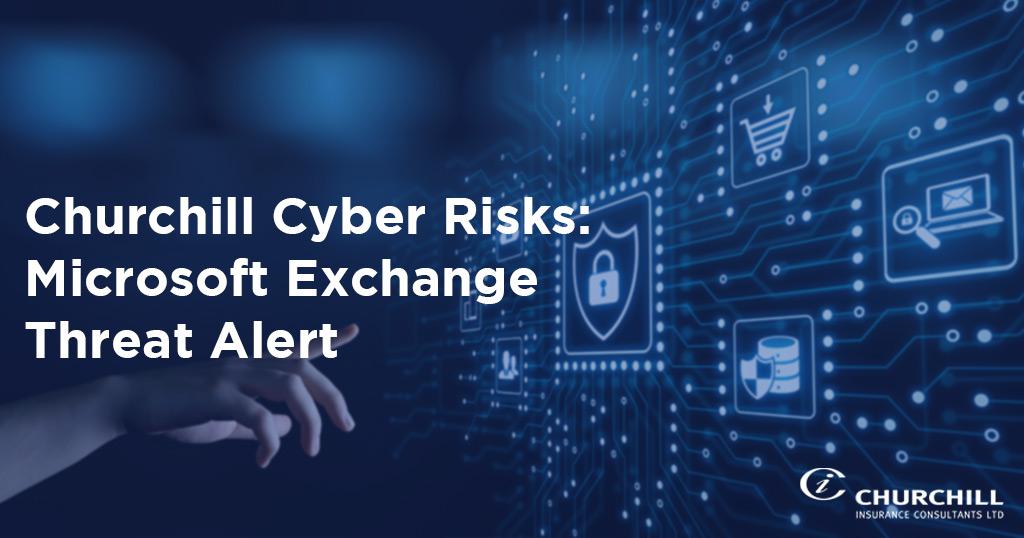 Microsoft Exchange Threat Alert - Cyber Risks